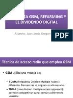 3 El Sistema Gsm, Refarming y El Dividendo