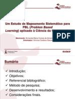 Um Estudo de Mapeamento Sistemático para PBL (Problem Based Learning) aplicado à Ciência da Computação (Apresentação)
