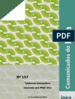 IPEA. 2012. Comunicados do IPEA 157 - Tendências demográficas mostradas pela PNAD 2011.
