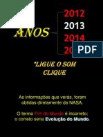 O QUE VAI ACONTECER DE 2012 A 2013