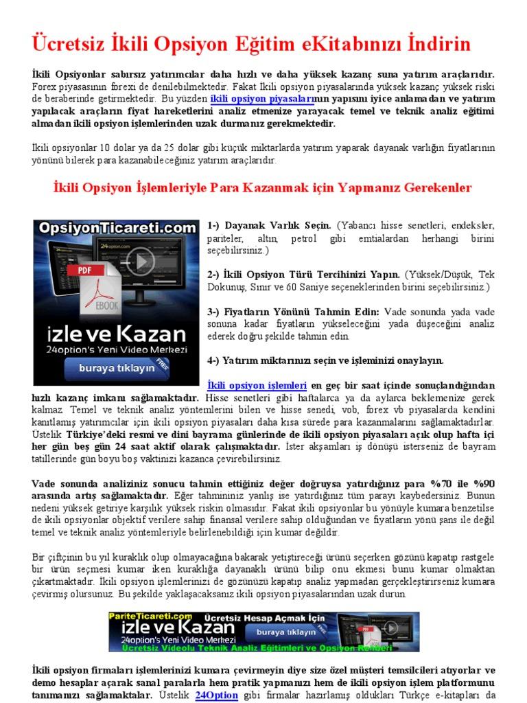 Consider, what İkili opsiyon yatırımları İçin analiz opsiyon turkce right! seems