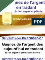 Gagnez de l'argent dès aujourd'hui en tradant de l'or à SimplyTrader.Biz/trader-or