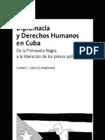 Diplomacia  y DDHH  en Cuba - De la Primavera Negra  a la liberación de los presos políticos (Gabriel C. Salvia)