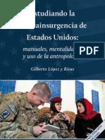 Dr. Gilberto López y Rivas, Estudiando la contrainsurgencia, manuales, mentalidades y uso de la antropología