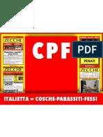 Cpf=Cosche Parassiti Fessi