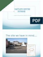 Dunbar Coastlife Centre