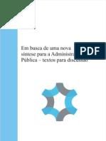Livro ENAP - Em Busca de Uma Nova Síntese para a Administração Pública.pdf