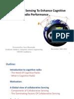 Collaborative Sensing to Enhance Cognitive Radio Performance .
