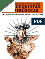 SIMBIOSIS Y SITUACIONES - De chuequistas y overlockas. Una discusión en torno a los talleres textiles (2011)