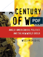 A Century of War Anglo-American Oil Politics and the New World Order