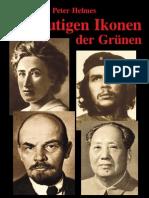 Peter Helmes - Die blutigen Ikonen der Grünen