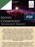 Mayan Cosmology 2004-2012