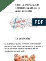 La Publicidad, La promoción de venta, RRPP , fuerzas de ventas clase 10
