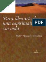 102927618 Fernandez Victor Manuel Para Liberarte de Una Espiritualidad Sin Vida