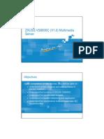 8 Iptv Bc en Zxuss Vs8000c (v1.0) Multimedia Server 1 Ppt 201009(Draft) 46p