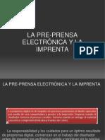 LA PRE-PRENSA ELECTRÓNICA Y LA IMPRENTA