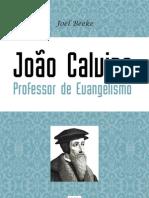 João Calvino como Professor de Evangelismo - Joel Beeke