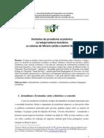 Vertentes do jornalismo econômico no telejornalismo brasileiro - as colunas de Míriam Leitão e Joelmir Betting