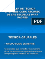 TALLER DE TÉCNICA GRUPALES COMO RECURSO DE LAS