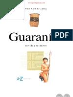 GUARANIES - SU VIDA Y SUS MITOS - GENTE AMERICANA -  AZ EDITORA - PORTALGUARANI