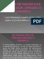 Rocas Metamorficas de Presion, Dirigido o Dinamico (Expo)