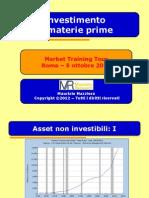 Investimento in Materie Prime - MTT Roma