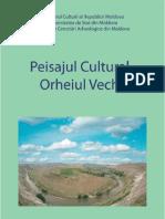 Peisajul Cultural Orheiul Vechi - coordonator şi autor Gheorghe Postică, Chişinău, 2010, 138 p.