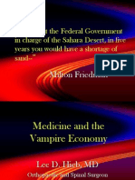 Medicine and the Vampire Economy. Lee Hieb, MD