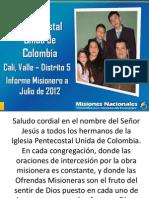 Informe Misionero a Julio 2012 - Cali, Distrito 5