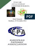 Dody Firmanda 2012 - Evaluasi Clinical Pathways RSUD Dr Soetomo Surabaya 12 November 2012