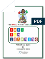 The Hard Way or the Easy Way, A Practical Guide to Fast Fun Learning