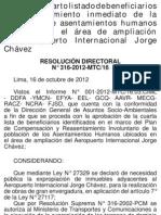 Cuarto listado de beneficiarios de reasentamiento inmediato de la población de los asentamientos humanos en el Área de ampliación de aeropuerto Internacional Jorge Chávez Resolución Directoral N° R.D. N° 316-2012 .MTC /16 - 16 de octubre de 2012