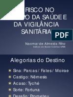 CONCEITOS DE RISCO NO CAMPO DA SAÚDE E DA VIGILÂNCIA SANITÁRIA