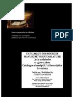 MEYER, Christian • CATALOGUE DES SOURCES MANUSCRITES EN TABLATURE. Luth et théorbe. c.1500-c.1800. Catalogue descriptif (2006)