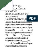 ENCUESTA DE SATISFACCIÓN DE SERVICIOS INFORMATICOS 9 DE AGOSTO DE 2011ENCARGADOS