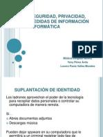 SEGURIDAD, PRIVACIDAD, MEDIDAS DE INFORMACIÓN INFORMÁTICA