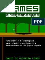 games independentes - fundamentos metodologicos para criação, planejamento e desenvolvimento de jogos digitais