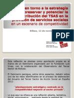 preservar y potenciar la contribución del TSAS en la provisión de servicios sociales. Rafa Lopez Arostegi