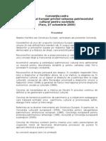 Convenţia-cadru a Consiliului Europei privind valoarea patrimoniului cultural pentru societate, Faro, 27 octombrie 2005.