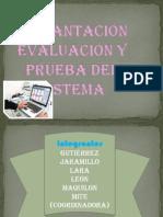 Implantación evaluación y prueba del sistema