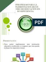 ESTRATEGIAS PARA LA IMPLEMENTACIÓN DE UN PROCESO DE EDUCACIÓN EN ECOEFICIENCIA (1)