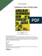 Abelhas Indígenas Sem Ferrão Jataí - Irineu Fabichak