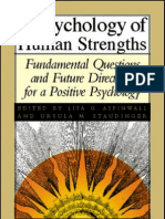 A Psychology of Human Strengths Fundamental Questions and Future Directions for a Positive Psychology(1)