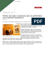 Filmes de ação e aventura são os preferidos nos cinemas brasileiros