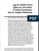 Matthews JD, Cramer EP. Envisaging the Adoption Process to Strengthen Gay- And Lesbian-headed Families Recommendations for Adoption Professionals.