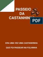 O Passeio Da Castanhinha