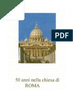 50 Anni Nella Chiesa Di Roma    50 Years in the Church of Rome