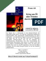 ALT, FRANZ - KRIEG UM ÖL ODER FRIEDEN DURCH DIE SONNE (2002)