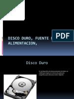 Disco Duro, Fuente de Alimentacion,