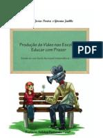 Produção de video nas escola Educar com prazer